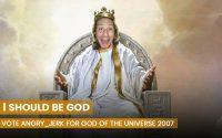 I should be God