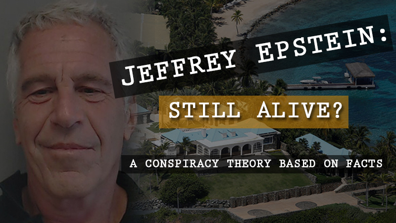 Jeffrey Epstein: Still Alive?