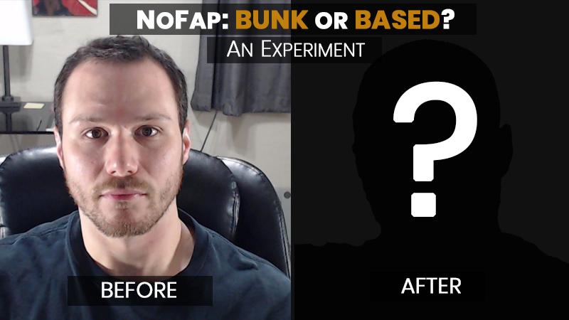 NoFap: Bunk or Based?