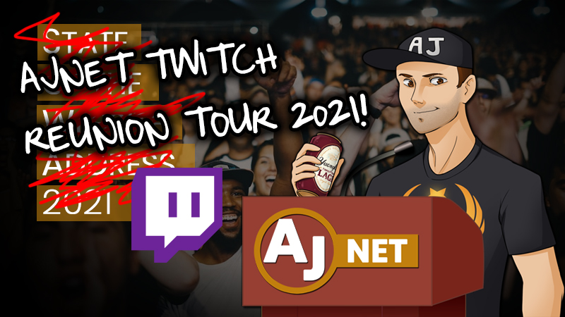 AJnet Twitch Reunion Tour 2021!